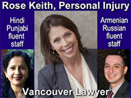 Rose Keith, JD - 20+ years experience as a personal injury / ICBC disputes lawyer  and wrongful dismissal law in Vancouver BC - CLICK TO her profile