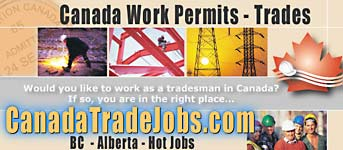 Canada Work Permits for Carpenters / Skilled Trades People  and Employers  for  BC and Alberta's booming construction and oil sands  mining industries - CLICK TO  CARPENTER POSITIONS / SKILLS IN DEMAND   Alberta / BC