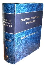 Photo of CANADIAN PATENT ACT ANNOTATED - REFERENCE BINDER  - edited by Robert Barrigar, QC , published by Canada Law Book